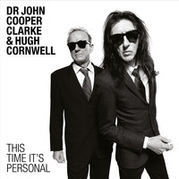 This Time It's Personal — Dr. John Cooper Clarke, Hugh Cornwell