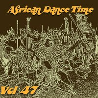 African Dance Time, Vol.47 — сборник