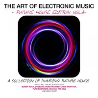 The Art of Electronic Music - Future House Edition, Vol. 3 — сборник
