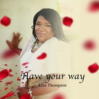 Have Your Way — Lisa Thompson