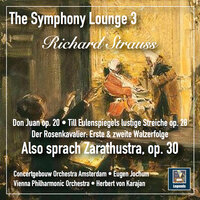 The Symphony Lounge, Vol. 3: Richard Strauss – Also sprach Zarathustra, Tone Poems & Waltzes — Royal Concertgebouw Orchestra, Vienna Philharmonic, Eugen Jochum, Herbert von Karajan, Рихард Штраус