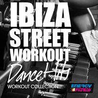 Ibiza Street Workout Dance Hits Workout Collection — сборник