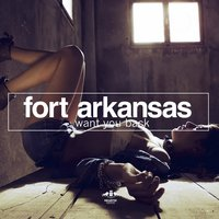 Want You Back — Fort Arkansas