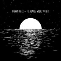 The Places Where You Are — Johnny Black