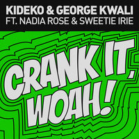 Crank It (Woah!) - EP — Kideko, George Kwali