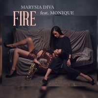 Fire — Marysia Diva, Monique