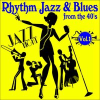 Rhythm Jazz and Blues from the 40's, Vol. 1 — сборник