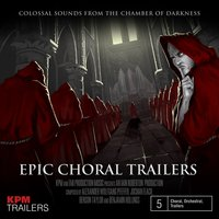 Epic Choral Trailers — Alexander Pfeffer, The KPM Choir