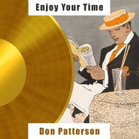 Enjoy Your Time — Don Patterson