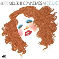 The Divine Miss M — Bette Midler