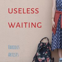 Useless Waiting — сборник