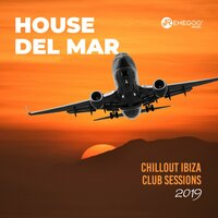 House del Mar - Chillout Ibiza Club Sessions 2019 — сборник