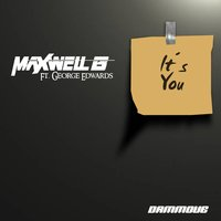 It's You — Maxwell B, George Edwards