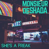She's a Freak — Monsieur De Shada