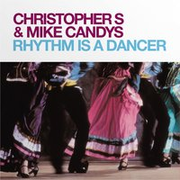 Rhythm Is a Dancer — Mike Candys, Christopher S, SHOT, Mike Candys feat. Antonella Rocco, Antonella Rocco