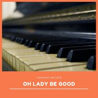 Oh Lady Be Good — сборник