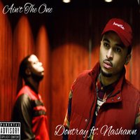 Ain't the One — Nashawn, Dontray