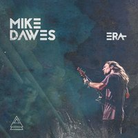 Era — Mike Dawes