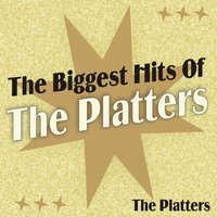 The Biggest Hits of the Platters — The Platters