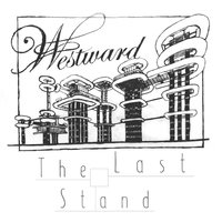 The Last Stand — Westward