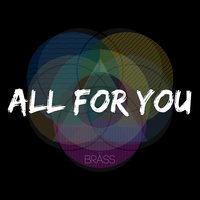 All for You — Brass