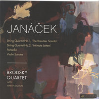 Janacek: String Quartets Nos.1 & 2; Pohadka; Violin Sonata — The Brodsky Quartet, Martin Cousin