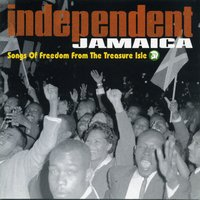 Independent Jamaica: Songs of Freedom from the Treasure Isle — сборник