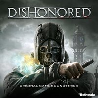Dishonored: Original Game Soundtrack — сборник