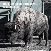 Unless and Until — The Kelly Song Collective