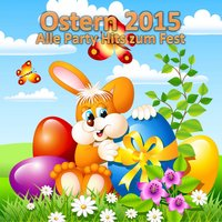 Ostern 2015 - Alle Party Hits zum Fest — сборник