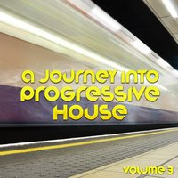 A Journey into Progressive House, Vol. 3 — сборник
