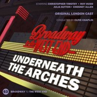 Underneath the Arches — Original London Cast, Clive Chaplin, Various Composers