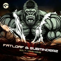 Bolt / Ping Kong — Fatloaf, Subminderz, Fatloaf & Subminderz
