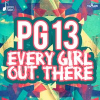 Every Girl out There — PG 13