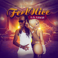 Feel Nice — L.A Lewis