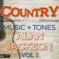Country Music Tones - Alan Jackson Vol 1 — DJ MixMasters