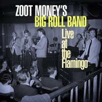Live at the Flamingo — Zoot Money's Big Roll Band