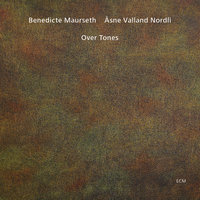 Over Tones — Åsne Valland Nordli, Benedicte Maurseth