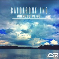 Where Do We Go — Calderone Inc.