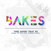 Feel Good — YS, Bakes