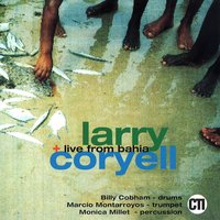 Live from Bahia — Larry Coryell
