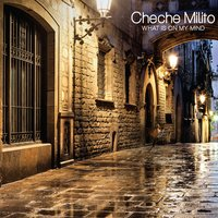 What Is on My Mind — Cheche Milito