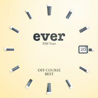 "Off Course Best ""Ever"" EMI Years — Off Course"