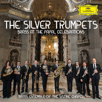 The Silver Trumpets — Brass Ensemble of the Sistine Chapel