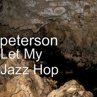 Let My Jazz Hop — Peterson