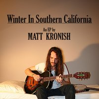 Winter in Southern California — Matt Kronish