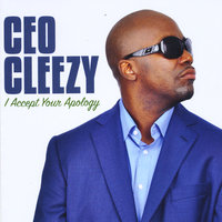 I Accept Your Apology — Ceo Cleezy