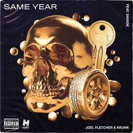 Same Year — Savage, Joel Fletcher, Krunk!