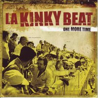 One More Time — La Kinky Beat