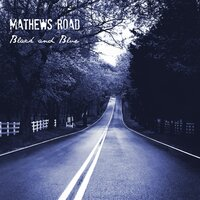 Black and Blue — Mathews Road